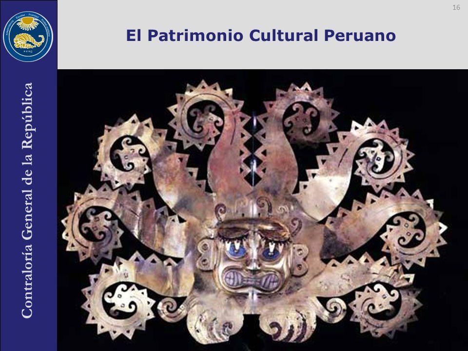Contraloría General de la República El Patrimonio Cultural Peruano 16