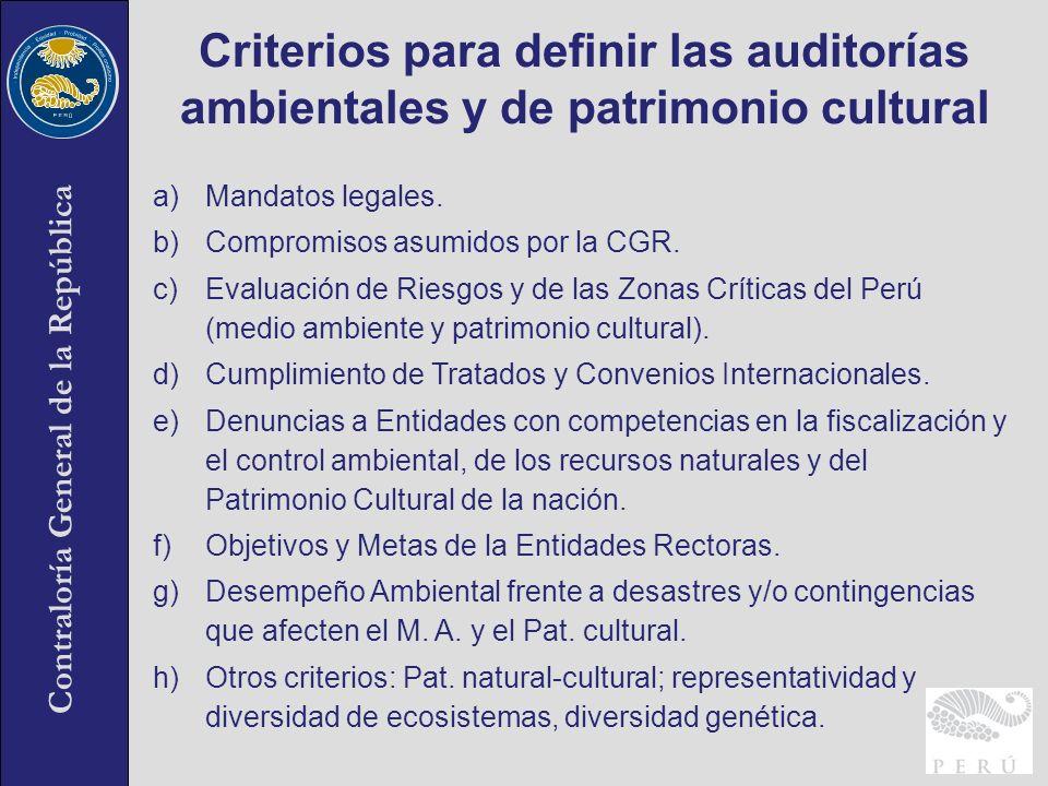 Contraloría General de la República Criterios para definir las auditorías ambientales y de patrimonio cultural a)Mandatos legales. b)Compromisos asumi
