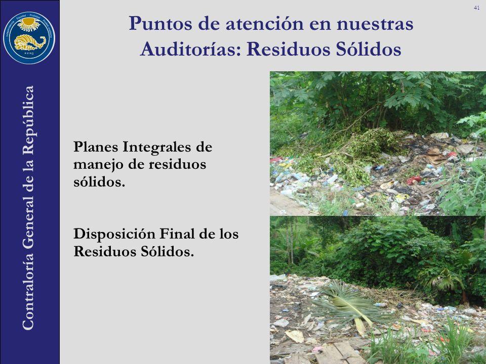 Contraloría General de la República Puntos de atención en nuestras Auditorías: Residuos Sólidos 41 Planes Integrales de manejo de residuos sólidos. Di
