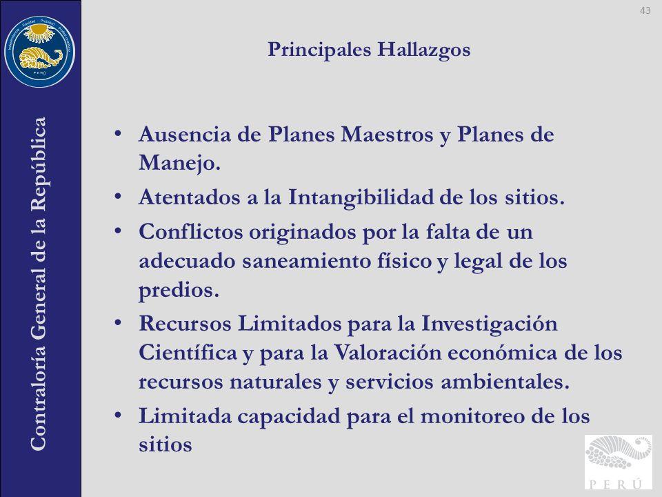 Contraloría General de la República Ausencia de Planes Maestros y Planes de Manejo. Atentados a la Intangibilidad de los sitios. Conflictos originados