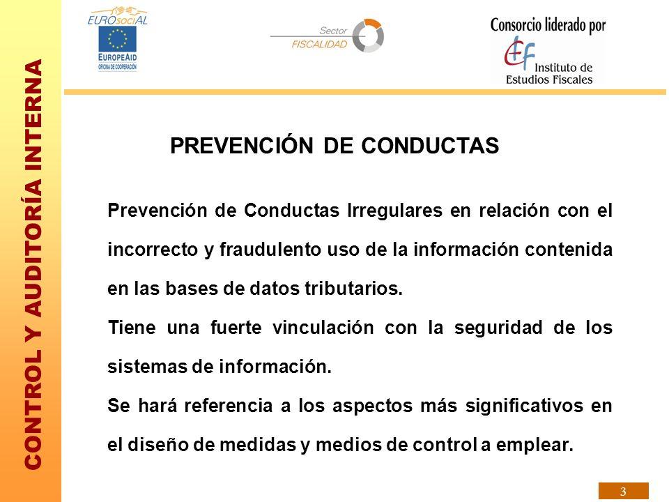 CONTROL Y AUDITORÍA INTERNA 3 Prevención de Conductas Irregulares en relación con el incorrecto y fraudulento uso de la información contenida en las b