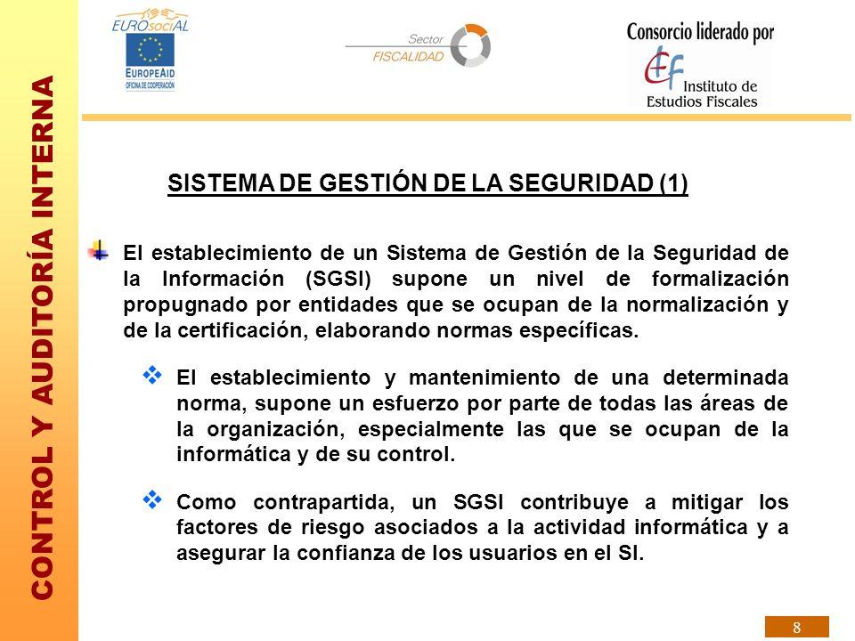 CONTROL Y AUDITORÍA INTERNA 8 SISTEMA DE GESTIÓN DE LA SEGURIDAD (1) El establecimiento de un Sistema de Gestión de la Seguridad de la Información (SG