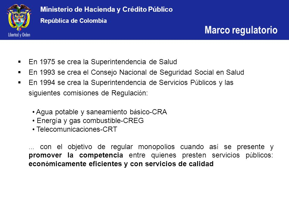 Ministerio de Hacienda y Crédito Público República de Colombia En 1975 se crea la Superintendencia de Salud En 1993 se crea el Consejo Nacional de Seg