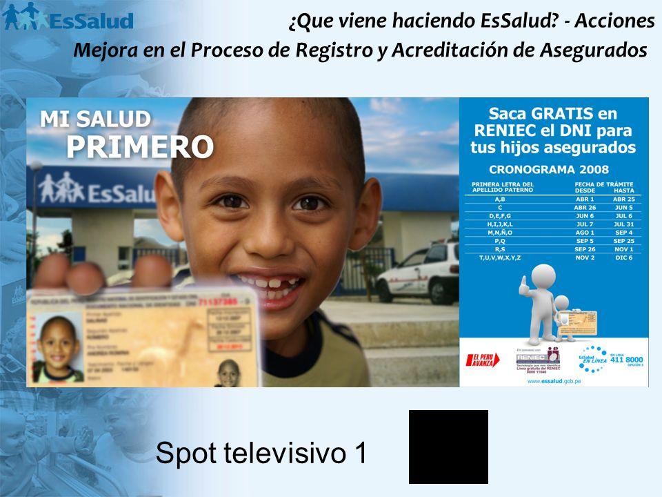 ¿Que viene haciendo EsSalud? - Acciones Spot televisivo 1 Mejora en el Proceso de Registro y Acreditación de Asegurados