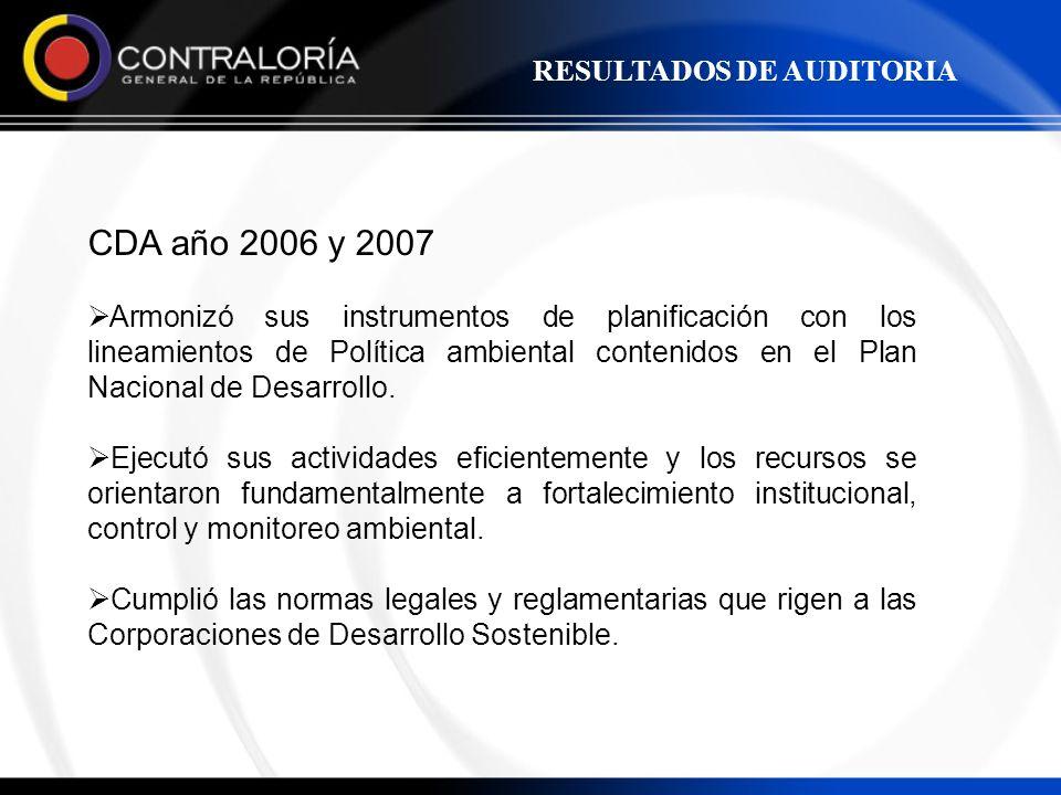 CDA año 2006 y 2007 Armonizó sus instrumentos de planificación con los lineamientos de Política ambiental contenidos en el Plan Nacional de Desarrollo