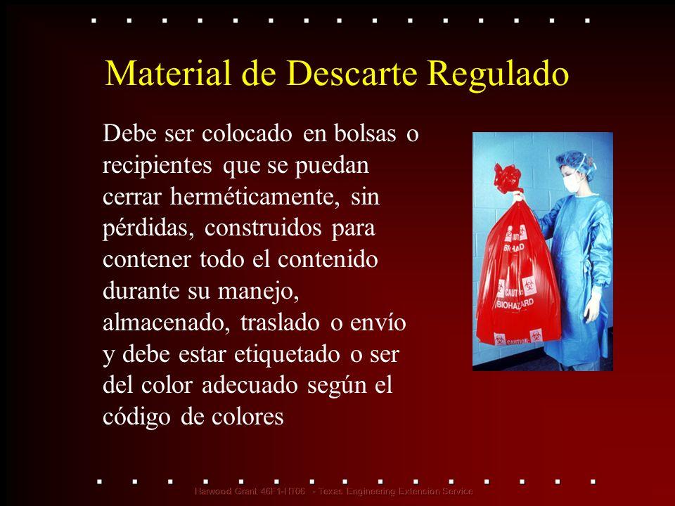 Material de Descarte Regulado Debe ser colocado en bolsas o recipientes que se puedan cerrar herméticamente, sin pérdidas, construidos para contener t