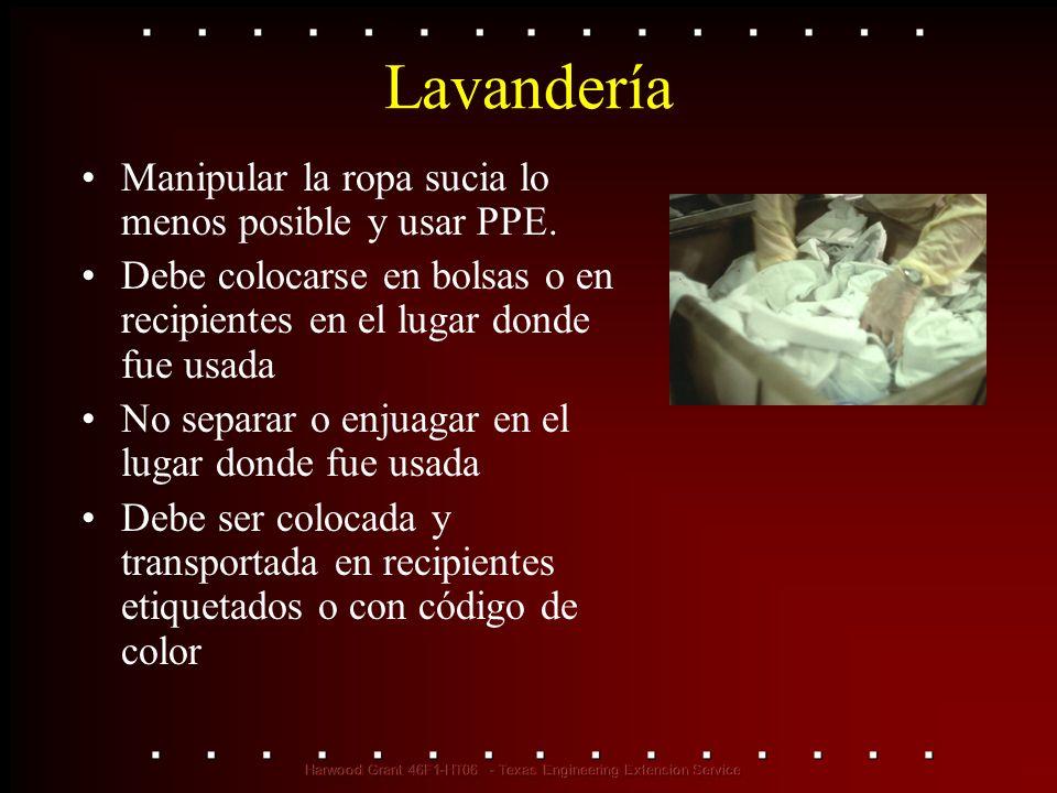 Lavandería Manipular la ropa sucia lo menos posible y usar PPE. Debe colocarse en bolsas o en recipientes en el lugar donde fue usada No separar o enj