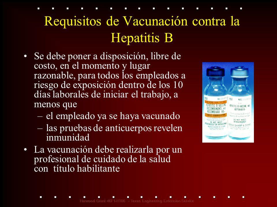 Requisitos de Vacunación contra la Hepatitis B Se debe poner a disposición, libre de costo, en el momento y lugar razonable, para todos los empleados