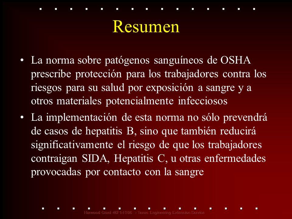 Resumen La norma sobre patógenos sanguíneos de OSHA prescribe protección para los trabajadores contra los riesgos para su salud por exposición a sangr