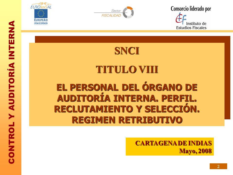 CONTROL Y AUDITORÍA INTERNA 33 METODO INTERNO (IV) SEGUNDA FASE Objeto: Preparación en materias más específicas de la AT (organizátivas, funcionales e institucionales).
