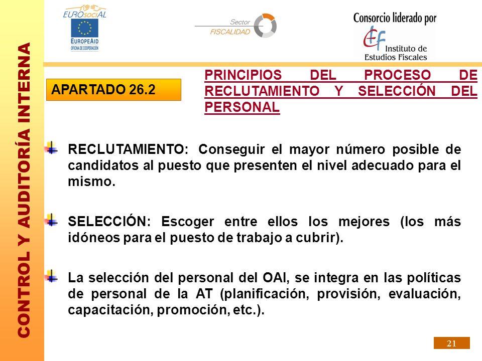 CONTROL Y AUDITORÍA INTERNA 21 RECLUTAMIENTO:Conseguir el mayor número posible de candidatos al puesto que presenten el nivel adecuado para el mismo.