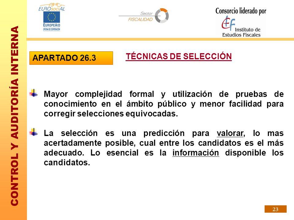 CONTROL Y AUDITORÍA INTERNA 23 Mayor complejidad formal y utilización de pruebas de conocimiento en el ámbito público y menor facilidad para corregir