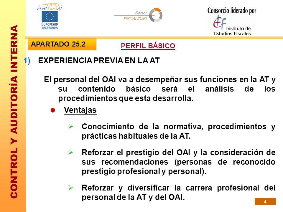 CONTROL Y AUDITORÍA INTERNA 4 1)EXPERIENCIA PREVIA EN LA AT El personal del OAI va a desempeñar sus funciones en la AT y su contenido básico será el a