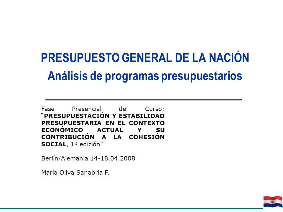 PRESUPUESTO GENERAL DE LA NACIÓN Análisis de programas presupuestarios Fase Presencial del Curso:PRESUPUESTACIÓN Y ESTABILIDAD PRESUPUESTARIA EN EL CO