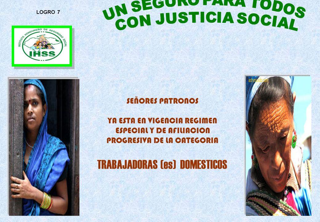 17 SEÑORES PATRONOS YA ESTA EN VIGENCIA REGIMEN ESPECIAL Y DE AFILIACION PROGRESIVA DE LA CATEGORIA TRABAJADORAS (es) DOMESTICOS LOGRO 7