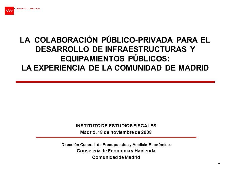 1 LA COLABORACIÓN PÚBLICO-PRIVADA PARA EL DESARROLLO DE INFRAESTRUCTURAS Y EQUIPAMIENTOS PÚBLICOS: LA EXPERIENCIA DE LA COMUNIDAD DE MADRID INSTITUTO