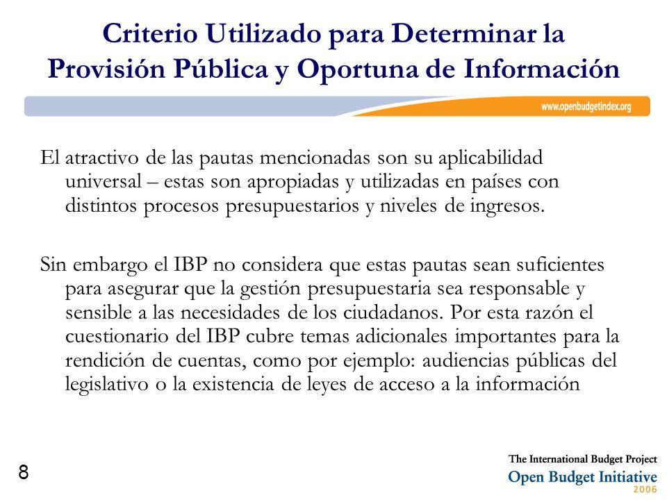 8 Criterio Utilizado para Determinar la Provisión Pública y Oportuna de Información El atractivo de las pautas mencionadas son su aplicabilidad univer
