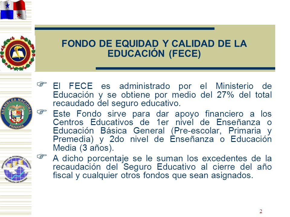 2 FONDO DE EQUIDAD Y CALIDAD DE LA EDUCACIÓN (FECE) El FECE es administrado por el Ministerio de Educación y se obtiene por medio del 27% del total re