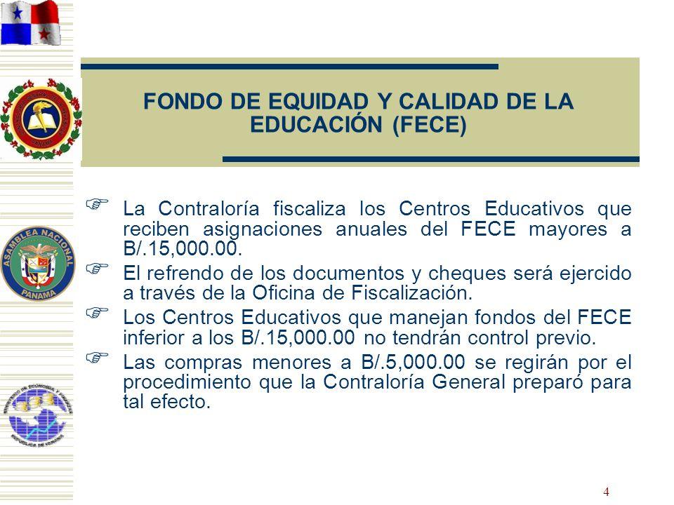 4 FONDO DE EQUIDAD Y CALIDAD DE LA EDUCACIÓN (FECE) La Contraloría fiscaliza los Centros Educativos que reciben asignaciones anuales del FECE mayores