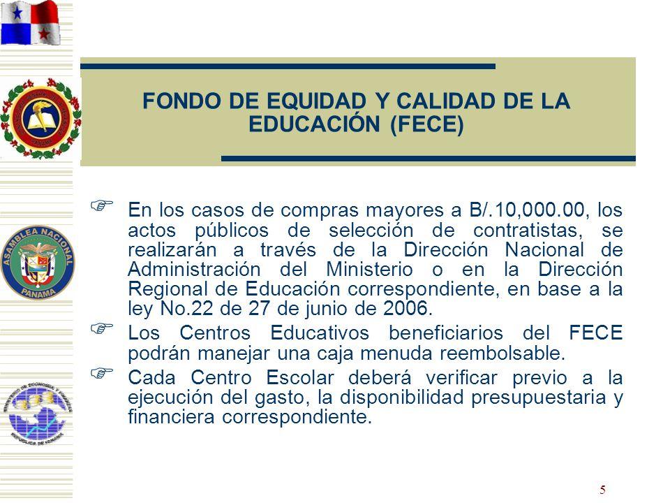 5 FONDO DE EQUIDAD Y CALIDAD DE LA EDUCACIÓN (FECE) En los casos de compras mayores a B/.10,000.00, los actos públicos de selección de contratistas, s