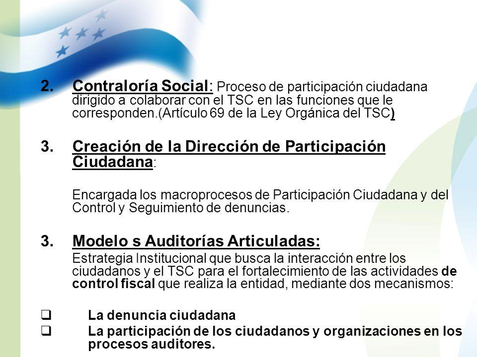 2.Contraloría Social: Proceso de participación ciudadana dirigido a colaborar con el TSC en las funciones que le corresponden.(Artículo 69 de la Ley O