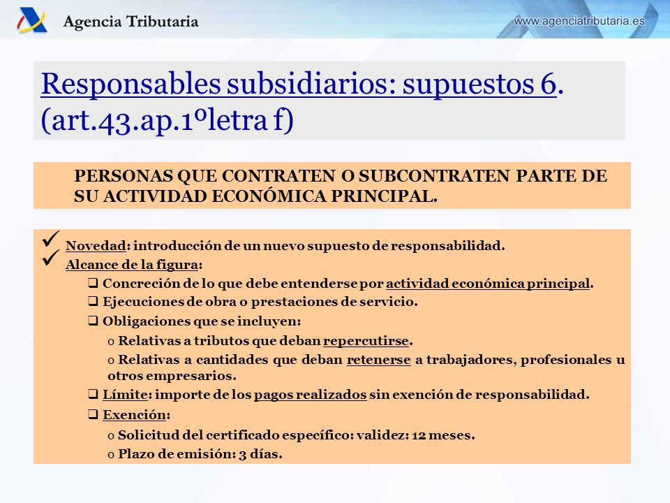 Responsables subsidiarios: supuestos 6. (art.43.ap.1ºletra f) Novedad: introducción de un nuevo supuesto de responsabilidad. Alcance de la figura: Con
