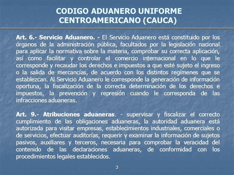 3 Art. 6.- Servicio Aduanero. - El Servicio Aduanero está constituido por los órganos de la administración pública, facultados por la legislación naci