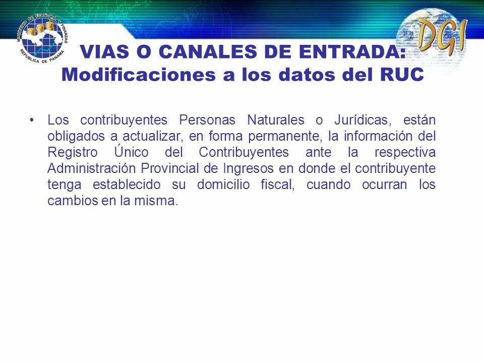 VIAS O CANALES DE ENTRADA: Modificaciones a los datos del RUC Los contribuyentes Personas Naturales o Jurídicas, están obligados a actualizar, en form