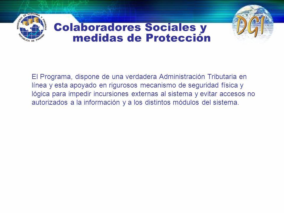 Colaboradores Sociales y medidas de Protección El Programa, dispone de una verdadera Administración Tributaria en línea y esta apoyado en rigurosos me