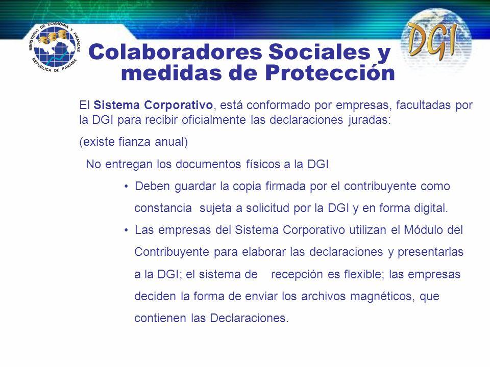 Colaboradores Sociales y medidas de Protección El Sistema Corporativo, está conformado por empresas, facultadas por la DGI para recibir oficialmente l