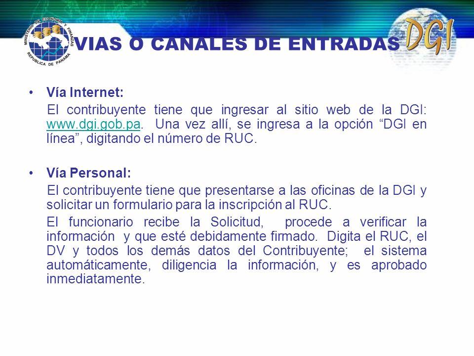 VIAS O CANALES DE ENTRADAS Vía Internet: El contribuyente tiene que ingresar al sitio web de la DGI: www.dgi.gob.pa. Una vez allí, se ingresa a la opc