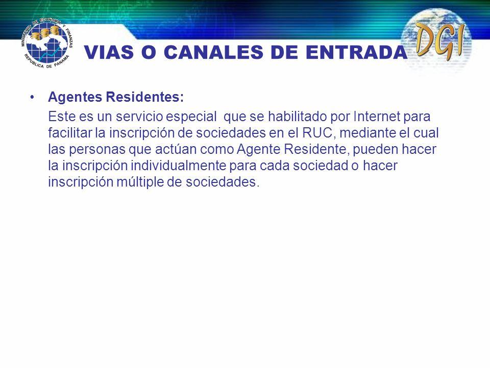 VIAS O CANALES DE ENTRADA Agentes Residentes: Este es un servicio especial que se habilitado por Internet para facilitar la inscripción de sociedades