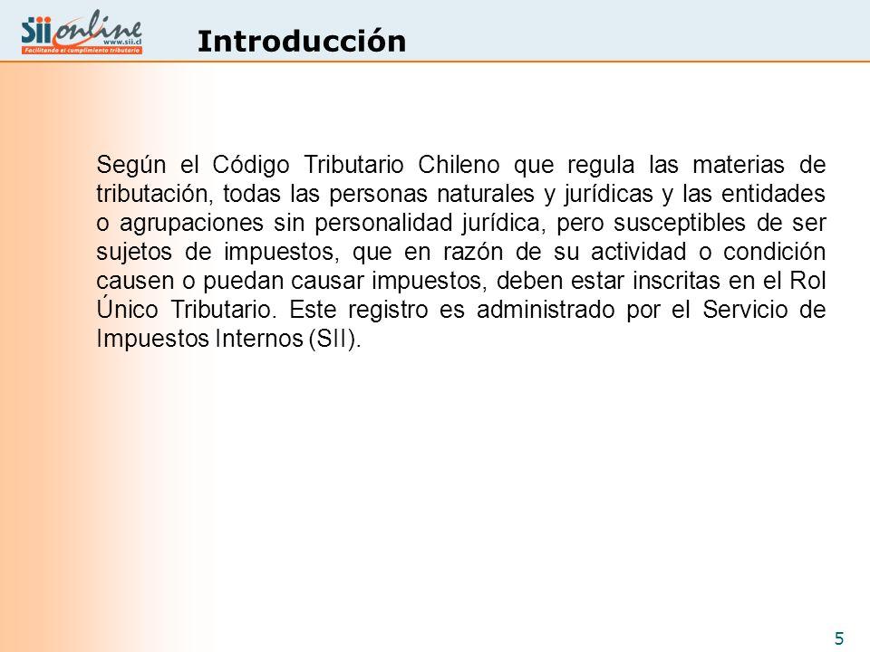 5 Introducción Según el Código Tributario Chileno que regula las materias de tributación, todas las personas naturales y jurídicas y las entidades o a