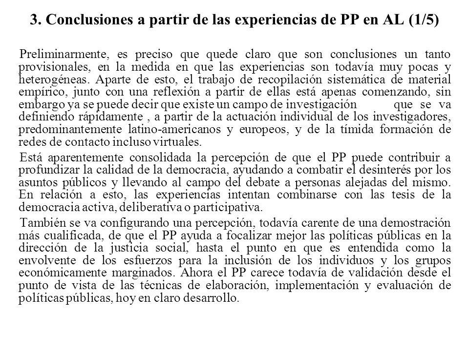 3. Conclusiones a partir de las experiencias de PP en AL (1/5) Preliminarmente, es preciso que quede claro que son conclusiones un tanto provisionales