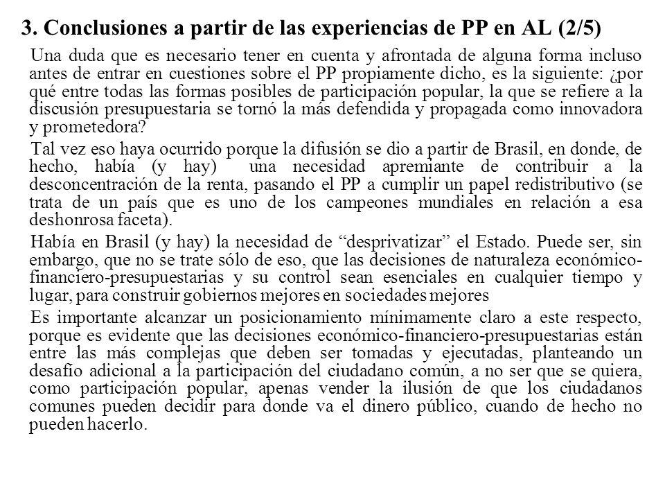 3. Conclusiones a partir de las experiencias de PP en AL (2/5) Una duda que es necesario tener en cuenta y afrontada de alguna forma incluso antes de
