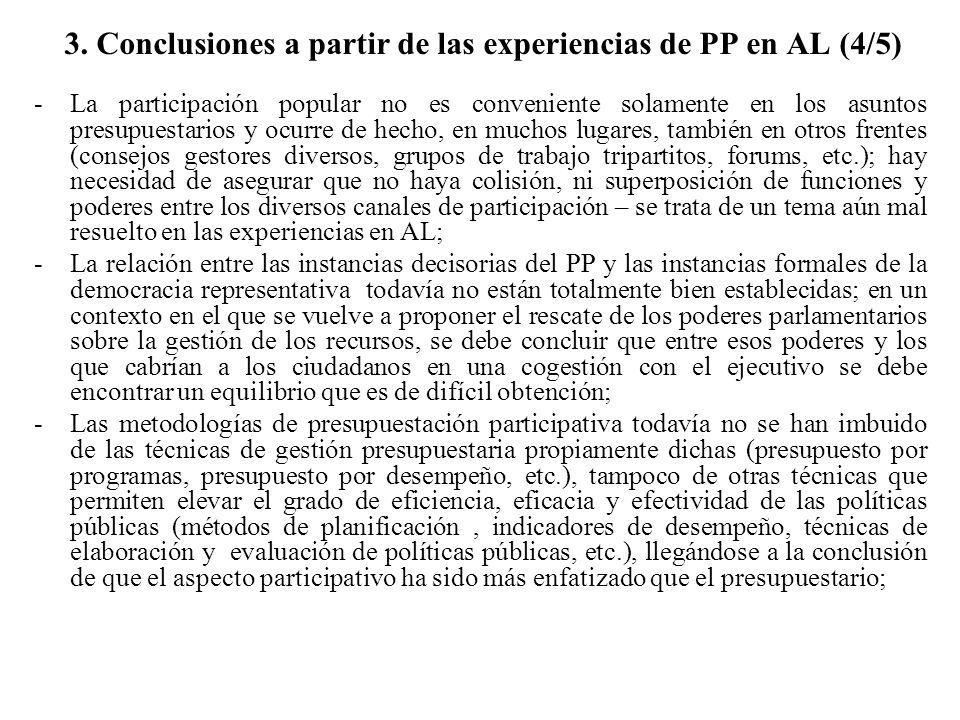 3. Conclusiones a partir de las experiencias de PP en AL (4/5) -La participación popular no es conveniente solamente en los asuntos presupuestarios y
