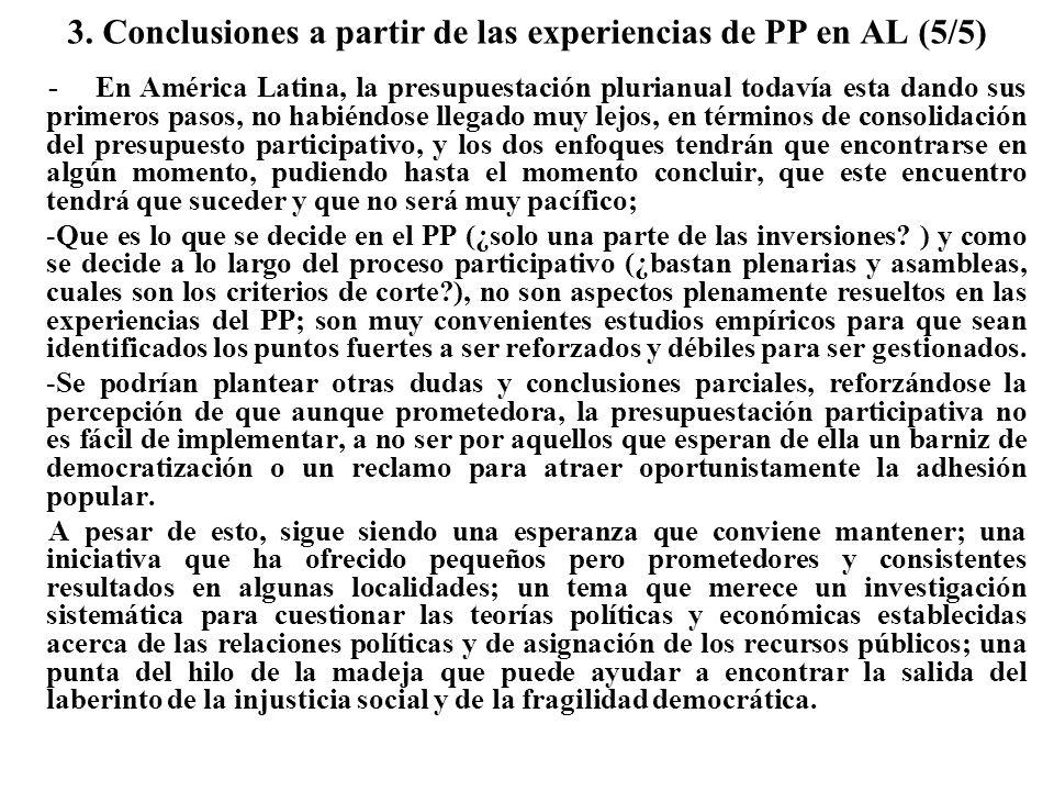 3. Conclusiones a partir de las experiencias de PP en AL (5/5) - En América Latina, la presupuestación plurianual todavía esta dando sus primeros paso