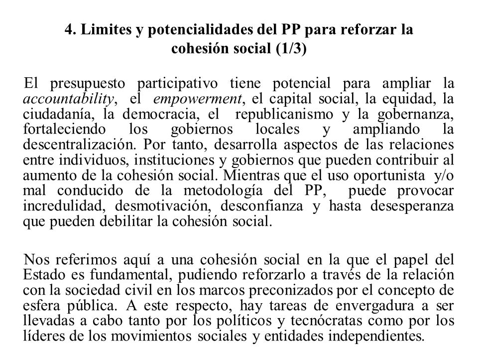 4. Limites y potencialidades del PP para reforzar la cohesión social (1/3) El presupuesto participativo tiene potencial para ampliar la accountability