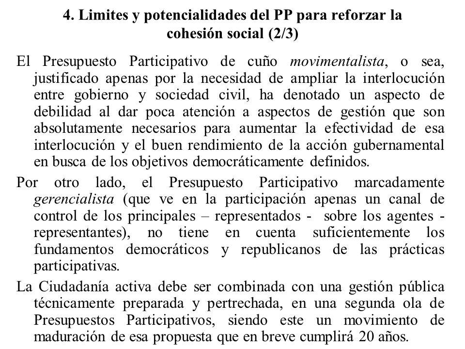4. Limites y potencialidades del PP para reforzar la cohesión social (2/3) El Presupuesto Participativo de cuño movimentalista, o sea, justificado ape