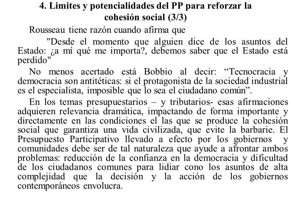 4. Limites y potencialidades del PP para reforzar la cohesión social (3/3) Rousseau tiene razón cuando afirma que