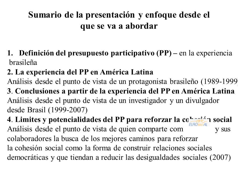 1.Definición del presupuesto participativo (PP) – en la experiencia brasileña 2.