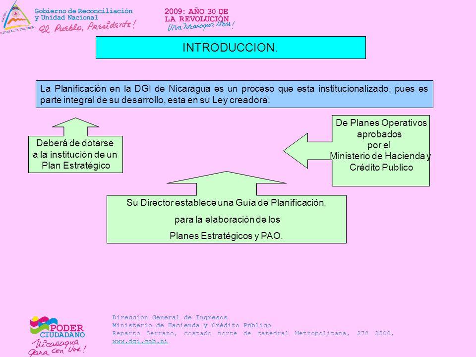 Dirección General de Ingresos Ministerio de Hacienda y Crédito Público Reparto Serrano, costado norte de catedral Metropolitana, 278 2500, www.dgi.gob.ni www.dgi.gob.ni