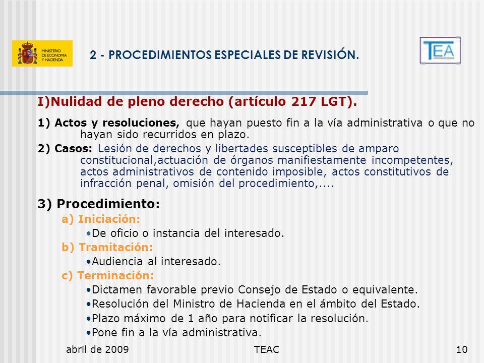 abril de 2009TEAC10 2 - PROCEDIMIENTOS ESPECIALES DE REVISIÓN. I)Nulidad de pleno derecho (artículo 217 LGT). 1) Actos y resoluciones, que hayan puest