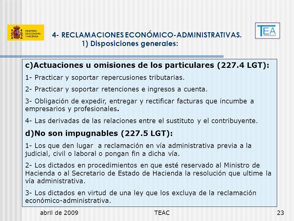 abril de 2009TEAC23 4- RECLAMACIONES ECONÓMICO-ADMINISTRATIVAS. 1) Disposiciones generales: c)Actuaciones u omisiones de los particulares (227.4 LGT):