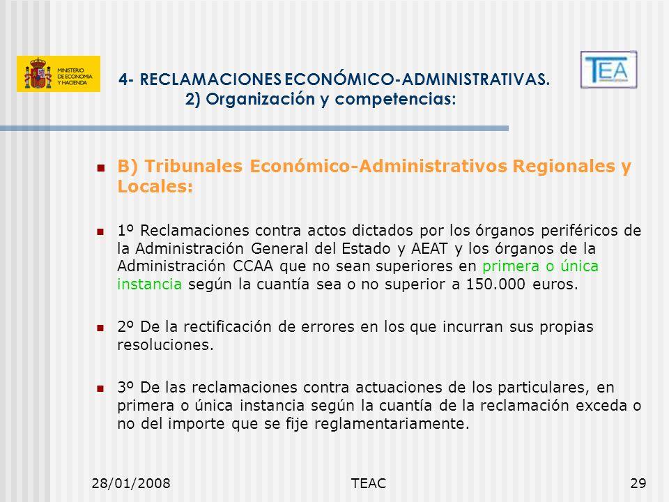 28/01/2008TEAC29 4- RECLAMACIONES ECONÓMICO-ADMINISTRATIVAS. 2) Organización y competencias: B) Tribunales Económico-Administrativos Regionales y Loca