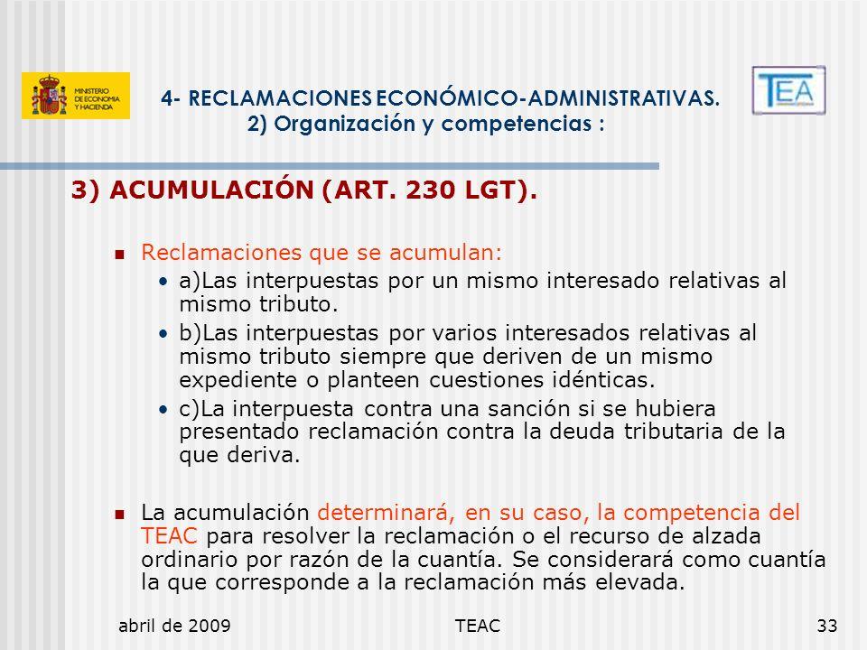 abril de 2009TEAC33 4- RECLAMACIONES ECONÓMICO-ADMINISTRATIVAS. 2) Organización y competencias : 3) ACUMULACIÓN (ART. 230 LGT). Reclamaciones que se a