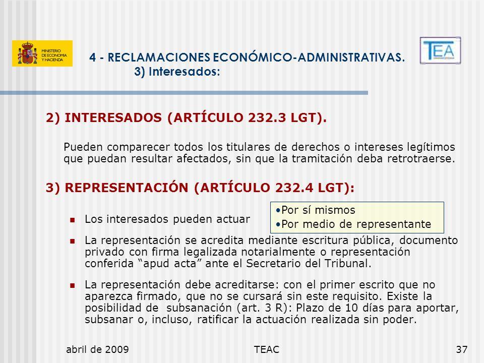 abril de 2009TEAC37 2) INTERESADOS (ARTÍCULO 232.3 LGT). Pueden comparecer todos los titulares de derechos o intereses legítimos que puedan resultar a