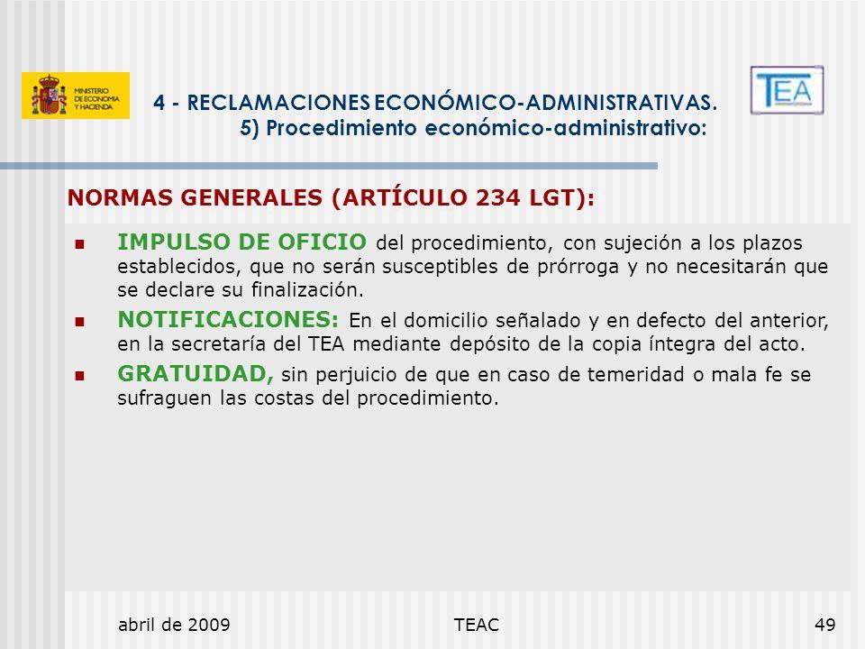abril de 2009TEAC49 4 - RECLAMACIONES ECONÓMICO-ADMINISTRATIVAS. 5) Procedimiento económico-administrativo: IMPULSO DE OFICIO del procedimiento, con s