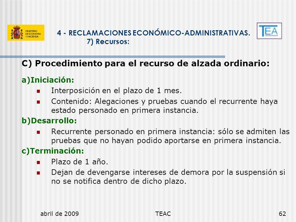abril de 2009TEAC62 4 - RECLAMACIONES ECONÓMICO-ADMINISTRATIVAS. 7) Recursos: C) Procedimiento para el recurso de alzada ordinario: a)Iniciación: Inte