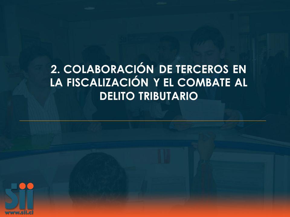 2. COLABORACIÓN DE TERCEROS EN LA FISCALIZACIÓN Y EL COMBATE AL DELITO TRIBUTARIO